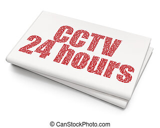Security concept: CCTV 24 hours on Blank Newspaper background