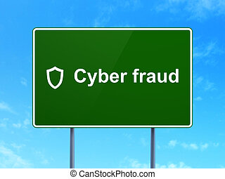 Security concept: Cyber Fraud and Contoured Shield on road sign background