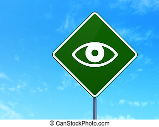 Security concept: Eye on road sign background