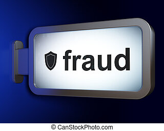 Security concept: Fraud and Shield on billboard background