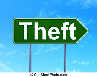 Security concept: Theft on road sign background
