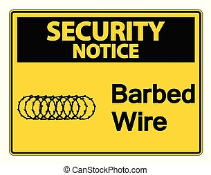 Security notice Barbed Wire Symbol Sign on white background