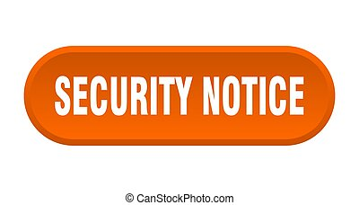 security notice button. rounded sign on white background