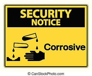 Security notice Corrosive Symbol Sign on white background