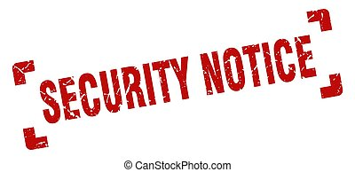security notice stamp. square grunge sign isolated on white background