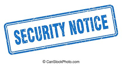 security notice stamp. square grunge sign on white background