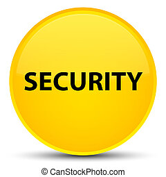 Security special yellow round button