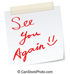 see you again message - See you again message on a paper...