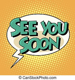 see you soon comic bubble retro text - see you soon comic...