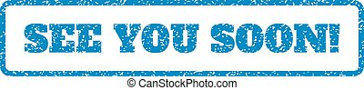 See You Soon! Rubber Stamp - Blue rubber seal stamp with See...