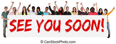 See you soon sign group of young multi ethnic people holding banner