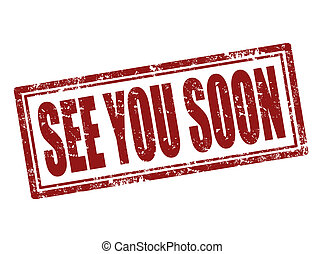 See you soon stamp - Grunge rubber stamp with text see you...