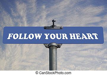 seguir, seu, coração, sinal estrada