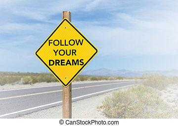 seguir, seu, sonhos, sinal estrada