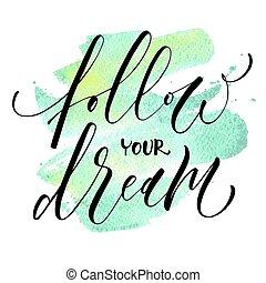 seguire, dream., tuo, inspirational, citazione