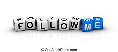 seguire, me!
