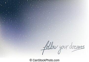 seguire, messaggio, tuo, fare un sogno, bello