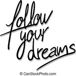 seguire, messaggio, tuo, fare un sogno