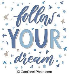 seguire, tuo, dream., handdrawn, illustrazione