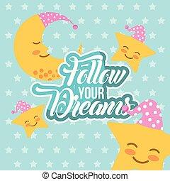 seguire, tuo, fare un sogno