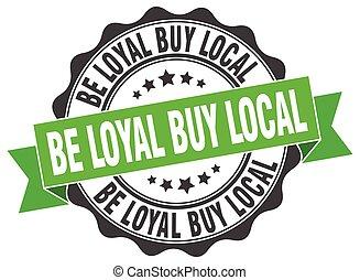 sein, kaufen, zeichen., stamp., loyal, siegel, lokal