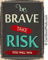 sein, mutiges , risiko, gewinnen, wille, nehmen, sie
