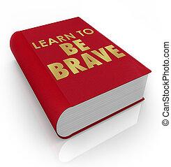 sein, mutiges , titel, selbsthilfe, decke, buch, lernen
