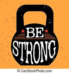 sein, typographisch, grunge, poster., strong., fitness