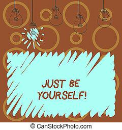 sein, vertrauen, ehrlichkeit, gerecht, text, ausstellung, yourself., zeichen, selbst, sicher, haltung, foto, begrifflich, wahr, motivation.
