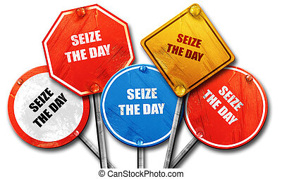 seize the day, 3D rendering, rough street sign collection