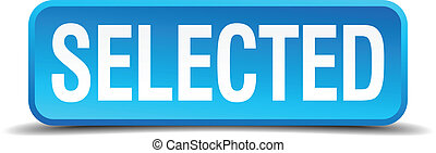 Selected blue 3d realistic square isolated button