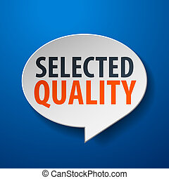 Selected Quality 3d Speech Bubble on blue background