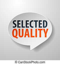 Selected Quality 3d Speech Bubble on white background
