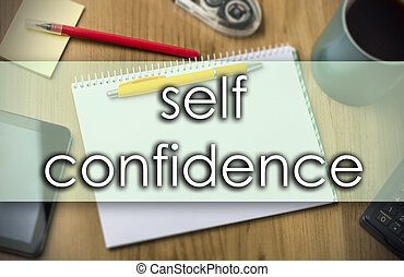 self confidence - business concept with text - horizontal image