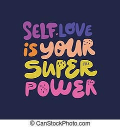 Self love is your superpower hand drawn quote