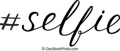 Selfie hashtag lettering. Brush hand lettering. Brush...