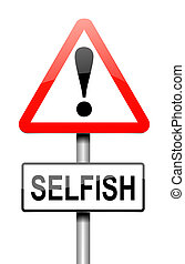 Selfish concept. - Illustration depicting a sign with a...