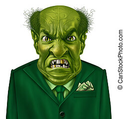 Selfish Greed - Selfish greed as a green business boss...