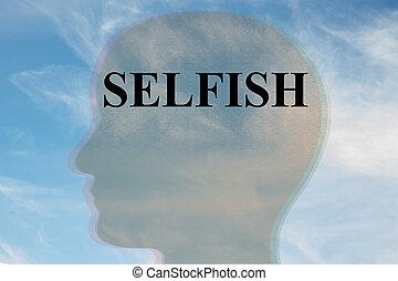 SELFISH - mental concept - Render illustration of SELFISH ...