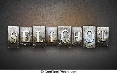 Selichot Letterpress - The word SELICHOT written in vintage...