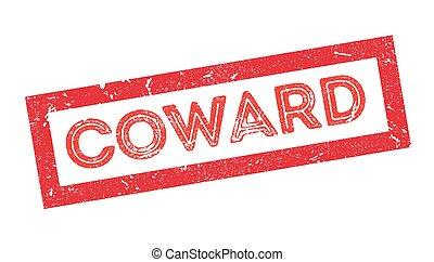 sello de goma, cobarde