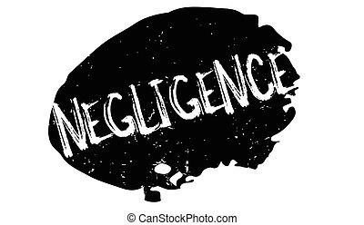 sello de goma, negligencia
