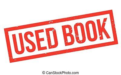 sello de goma, utilizado, libro