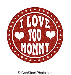 selo, tu, amor, mommy