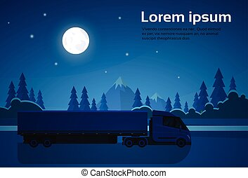 Semi Truck With Trailer Driving Over Natural Landscape At Night Banner With Copy Space
