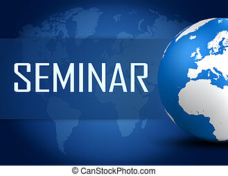 Seminar concept with world map on blue background