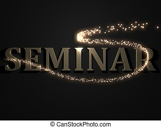 SEMINAR from metal letters with beautiful 3D glowing trail...