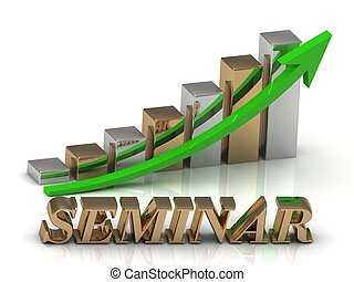 SEMINAR- inscription of gold letters and Graphic growth