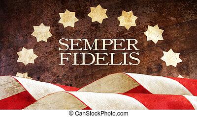 Semper Fidelis. A Latin phrase that means Always faithful....