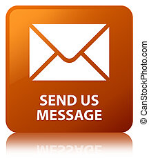 Send us message brown square button